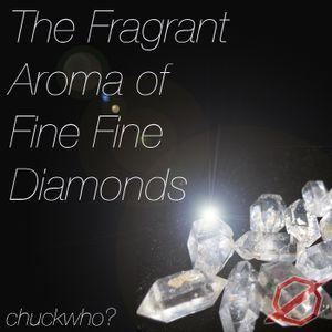 The Fragrant Aroma of Fine Fine Diamonds