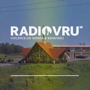 Radio VRU - Episode 25 - Violence (In Words & Behaving)