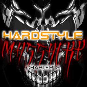 Hardstyle Massacre Chapter 2