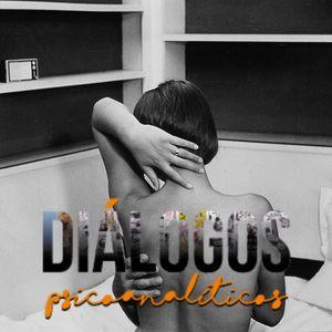 Diálogos Psicoanalíticos - Lo sexual (segunda parte)