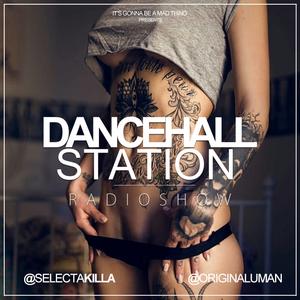 SELECTA KILLA & UMAN - DANCEHALL STATION SHOW #250