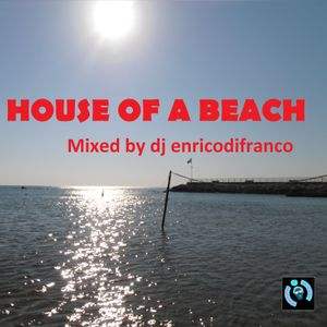 HOUSE OF A BEACH mixed by dj enricodifranco
