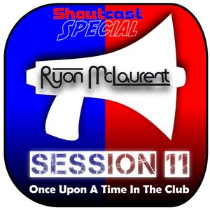 Session 11 (Once Upon A Time In The Club)