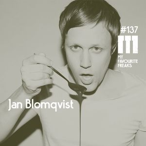 My Favourite Freaks Podcast # 137 Jan Blomqvist