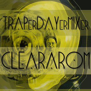 TRAP er DAY er Mix By CLEARAROM