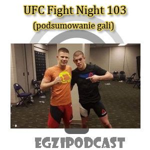 Egzipodcast - UFC Fight Night 103 (podsumowanie)