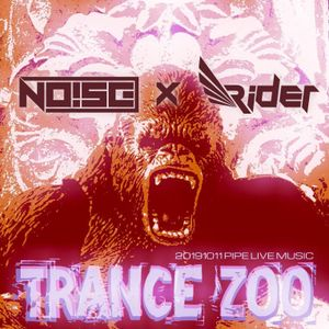 Trance ZOO @Pipe Live Music Noise B2B Rider 20191011