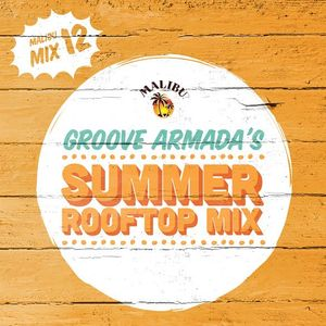 Play 12: Groove Armada's Summer Rooftop Mix