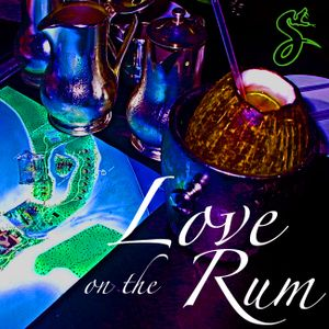 Love On the Rum