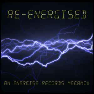 Re-Energised...An Energise Records Megamix