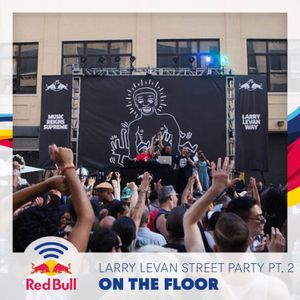 On the Floor – Larry Levan Street Party Part Two