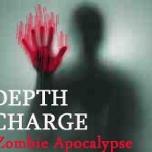 Depth Charge: Zombie Apocalypse 2010