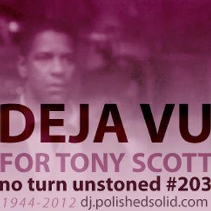 DEJA VU 4 Tony Scott (No Turn Unstoned #203)