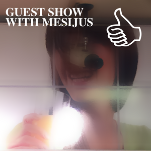 GUEST SHOW WITH MESIJUS