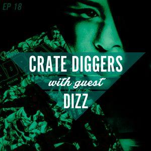 Crate Diggers - 18 - Dizz
