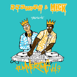 DJ Jazzy Jeff & MICK: Summertime Vol. 9