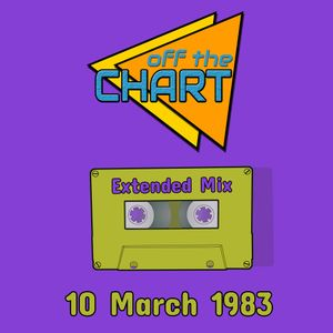 Off The Chart: 10 March 1983 (Extended Mix)