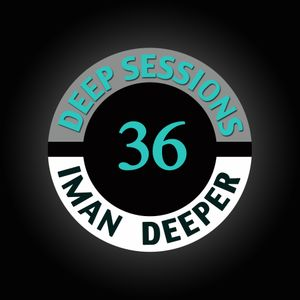Deep Sessions Radioshow | Episode 36 | by Iman Deeper