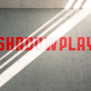 Shadowplay - Kendall Shram (Mar 10, 2019)
