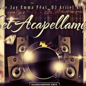 """""""Set Acapella Mix  Dee Jay Emma feat Dj Ariiel Style """""""