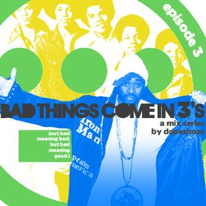 Bad Things Come in 3's: Episode 3