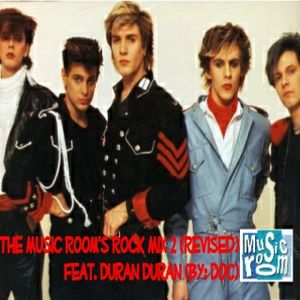 The Music Room's Rock Mix 2 (Revised) - Feat. Duran Duran