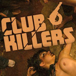 6Gun presents: CLUB KILLERS