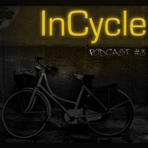 InCycle Podcast #3