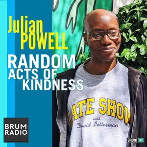 Random Acts of Kindness with Julian Powell. (26/07/2021)