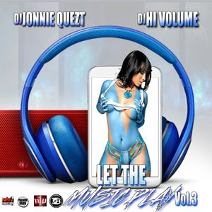 Let The Music Play Vol.3 with @djhivolume & @jonniequezt1