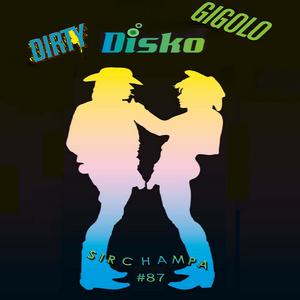 #87 - DIRTY DISKO GIGOLO