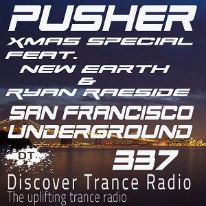 Pusher - San Francisco Underground 337 (New Earth & Ryan Raeside Guest Mix)