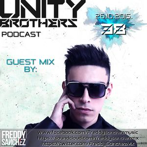 Unity Brothers Podcast #38 [GUEST MIX BY FREDDY SANCHEZ]