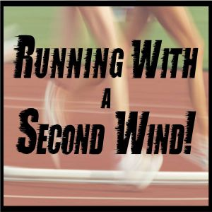 Running With A Second Wind