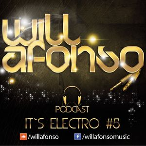 Podcast Its Electro #5 @ Will Afonso