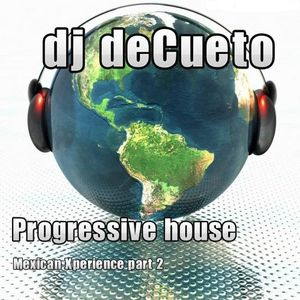 mixed by dj deCueto mexican Xperience part 2