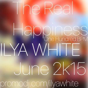 Ilya White - The Real Happiness (One Hundred BPM)