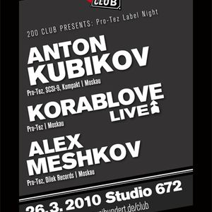Anton Kubikov & Alex Meshkov DJ Set @ Pro-Tez Label Night, 26.3.2011, 200 Club, Studio 672, Cologne