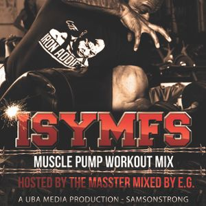 Isymfs workout music hosted by ct the masster mixed by e g for Ct fletcher its still your set shirt