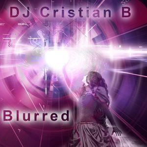 DJ Cristian B - Blurred