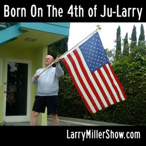 Born On The 4th of Ju-Larry