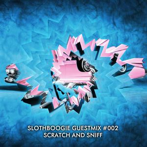 SlothBoogie Guestmix #002 - Scratch n Sniff