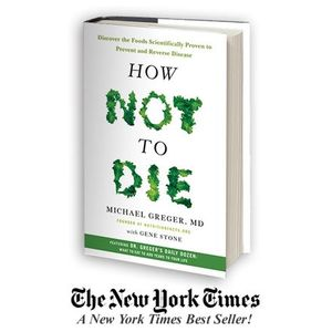 How Not to Die: Scientifically Proven Foods That Reverse Disease