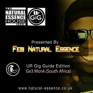 The Natural Essence House Show Episode 146:  UR Gig Guide Edition - Ge3 Monk