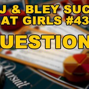 Fan Questions: RJ & Bley Suck At Girls ep 43