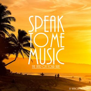 The Sand on Your Skin - Speak to Me Music