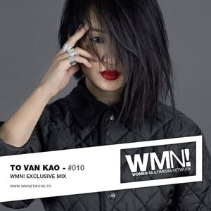 WMN! Exclusive mix by ★ To Van Kao ★ France