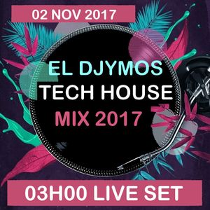 2 novembre 2017 mix tech house 03h00 set el djymos
