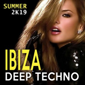 IBIZA Deep Techno [Summer 2K19]