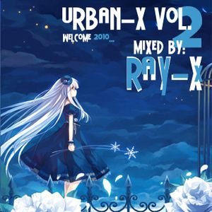 Urban-X Vol. 2 - Mixed by Ray-X
